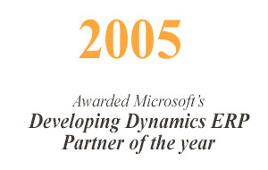 "2005 Has been awarded Microsoft's ""Developing Dynamics ERP Partner of the year"""